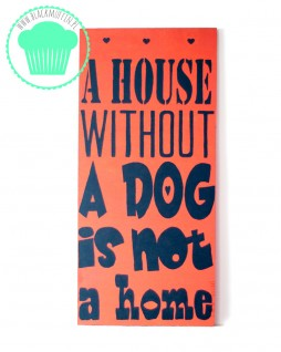 A House Without A Dog Is Not A Home koral 1 przod
